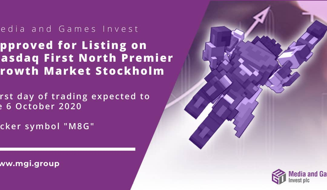 Media and Games Invest plc Approved for Listing on Nasdaq First North Premier Growth Market Stockholm